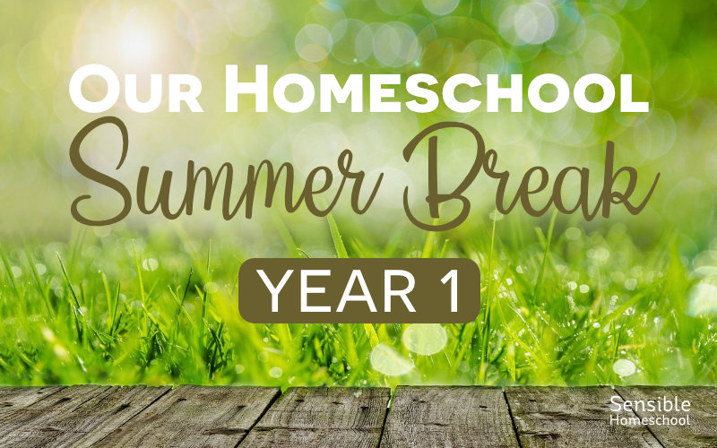 Our Homeschool Summer Break Year 1 title on grass background