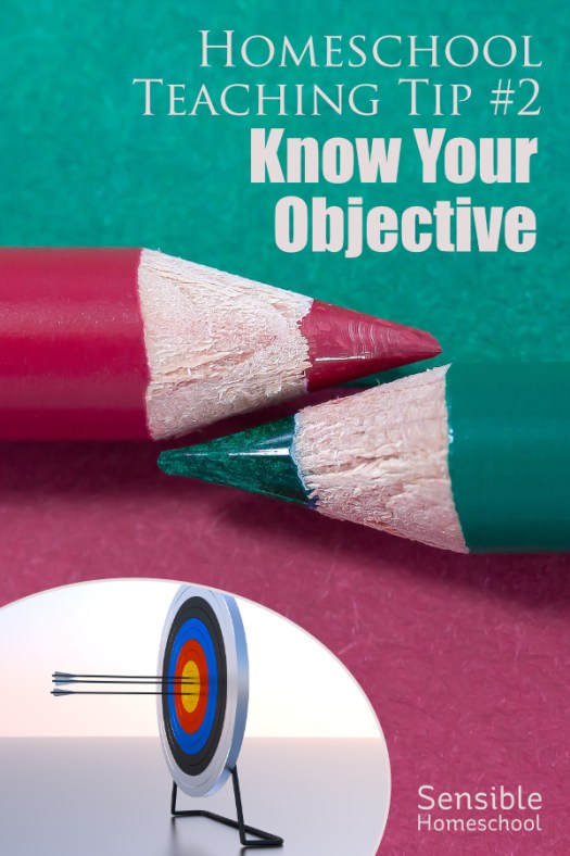 Homeschool Teaching Tip #2: Know Your Objective