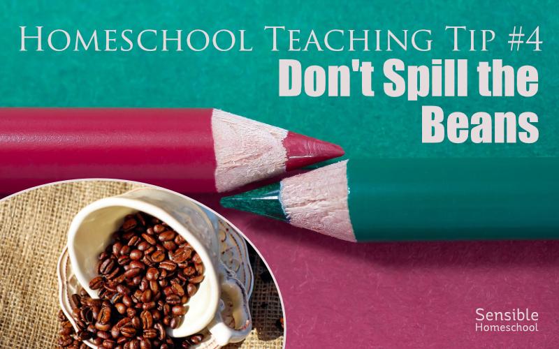 Homeschool Teaching Tip #4: Don't Spill the Beans title