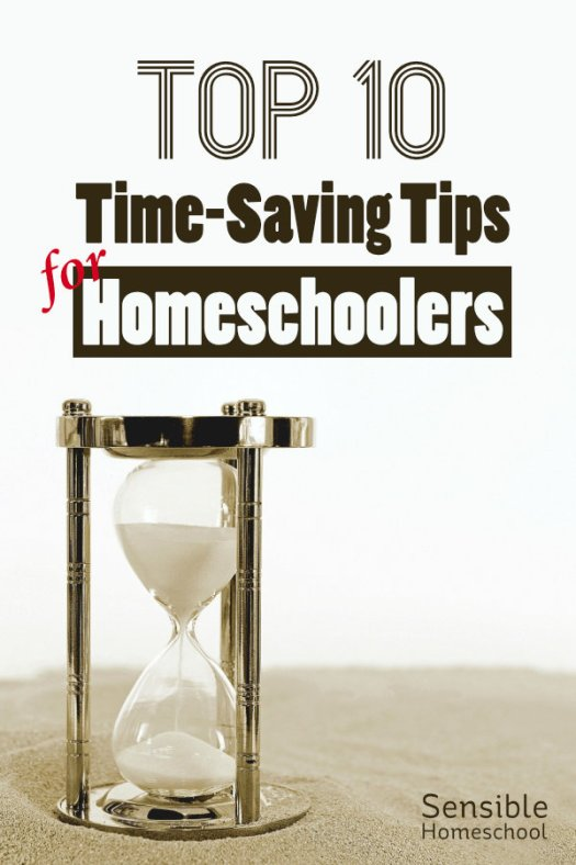 Top 10 Time-Saving Tips for Homeschoolers with hour glass on sand background