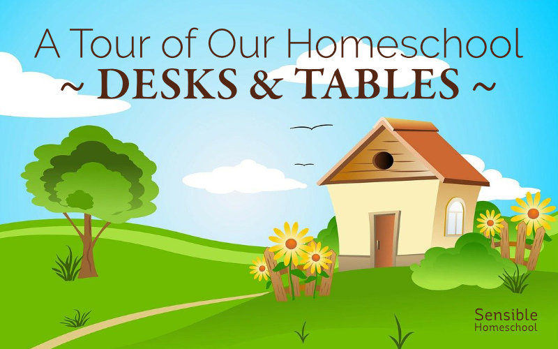 A Tour of Our Homeschool - Desks & Tables