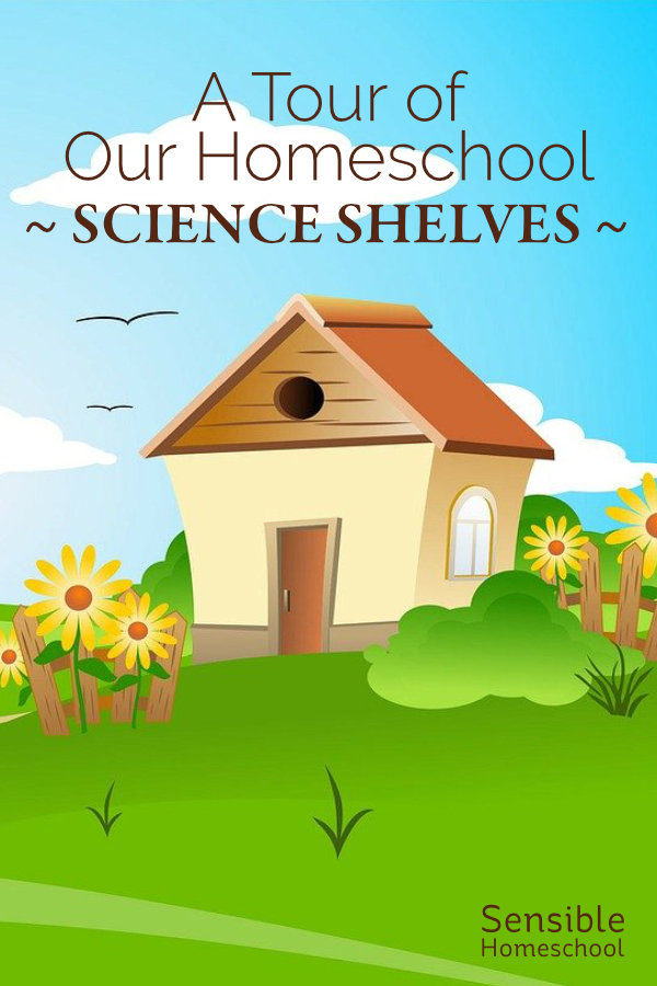 A Tour of Our Homeschool Science Shelves