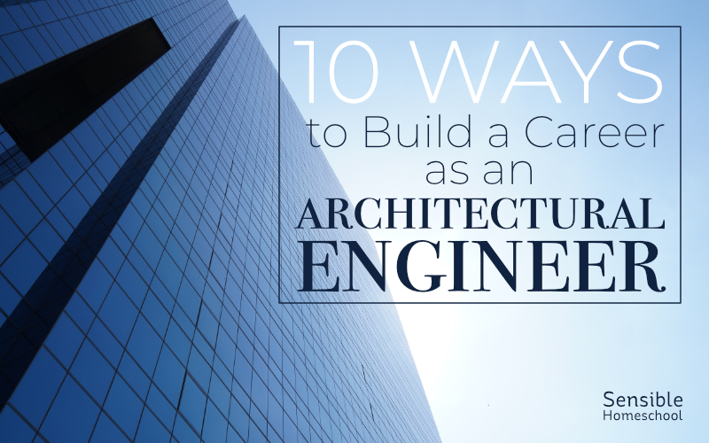 10 Ways to Build a Career as an Architectural Engineer