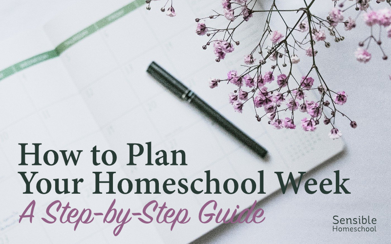 How to Plan Your Homeschool Week A Step-by-Step Guide