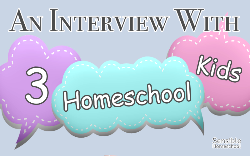 An Interview with 3 Homeschool Kids