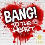 Bang! To the Heart: una favola urbana