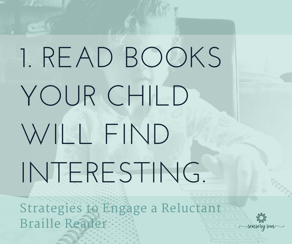 1. Read books your child will find interesting.