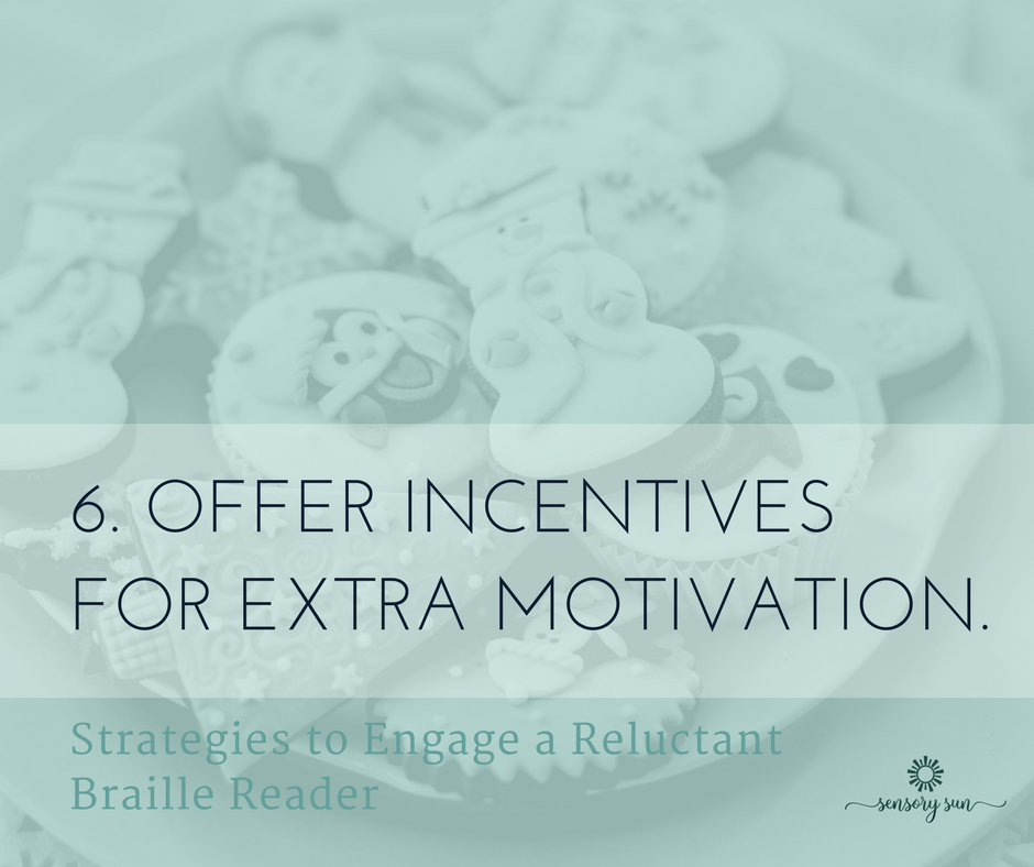 6. Offer incentives for extra motivation.