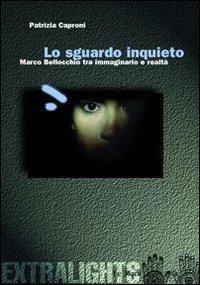 Lo sguardo inquieto - Patrizia Caproni