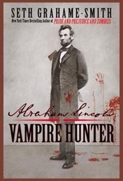 Abraham Lincoln Vampire Hunter di Seth Grahame-Smith