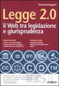 Legge 2.0 il Web tra legislazione e giurisprudenza