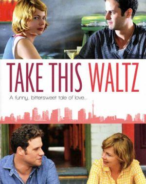 TAKE THIS WALTZ di Sarah Polley - poster