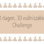 30 dagen, 30 vuilniszakken challenge update