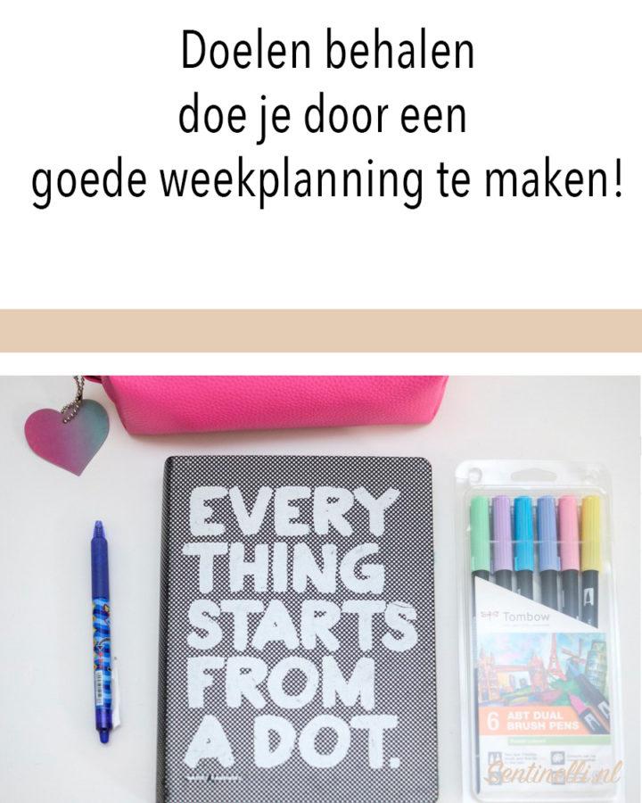 Doelen behalen doe je door een goede weekplanning te maken!