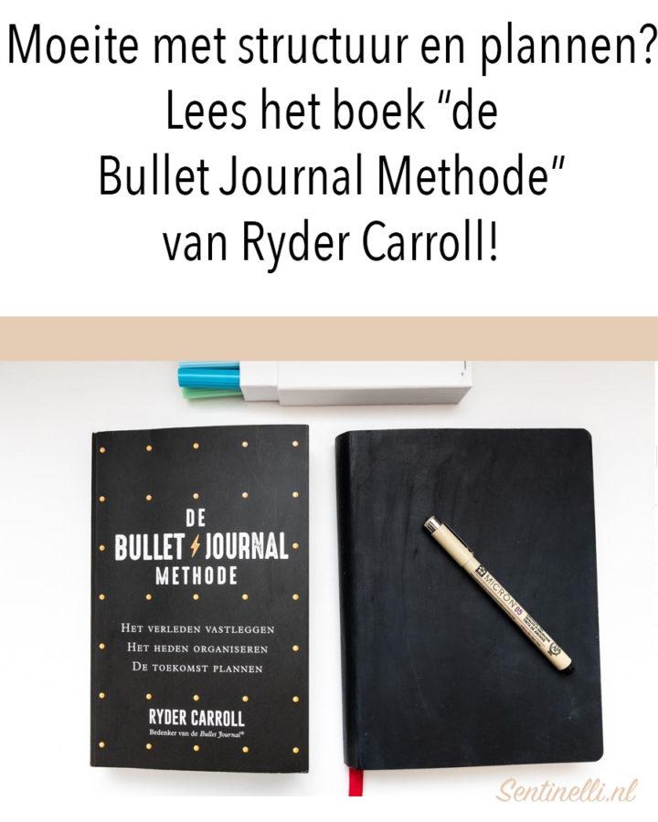 """Moeite met structuur en plannen? Lees het boek """"de Bullet Journal Methode"""" van Ryder Carroll!"""