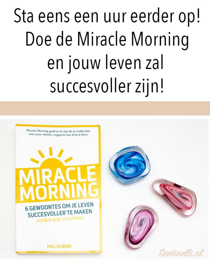 Sta eens een uur eerder op! Doe de Miracle Morning en jouw leven zal succesvoller zijn!