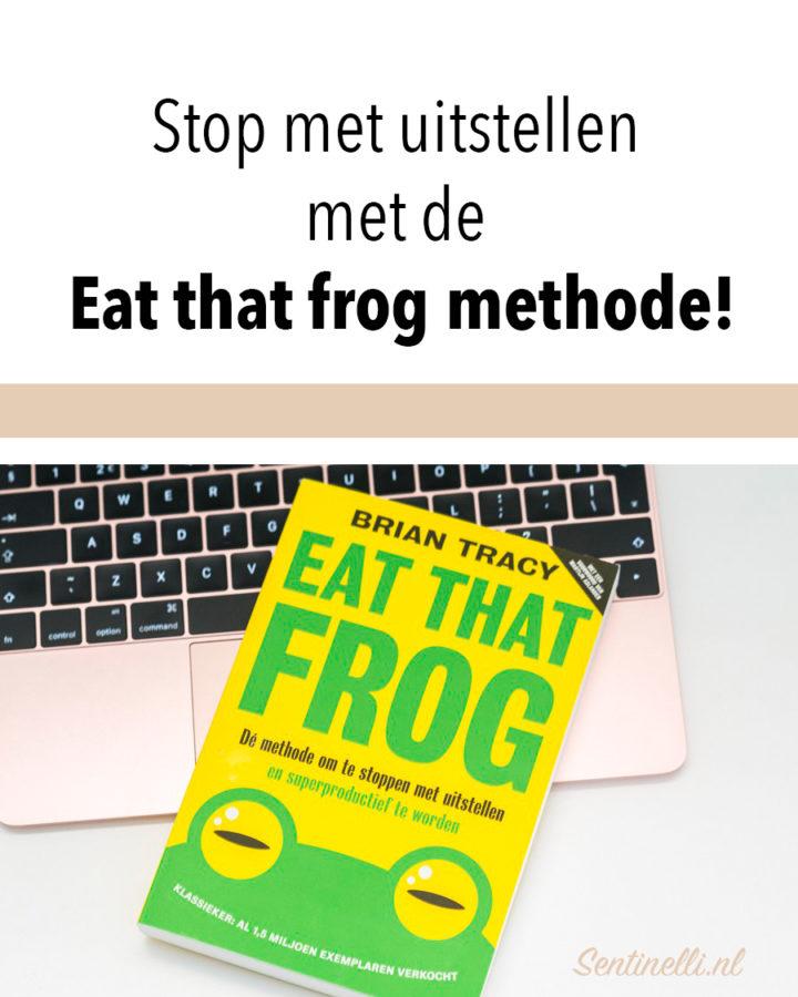 Stop met uitstellen met de Eat that frog methode!