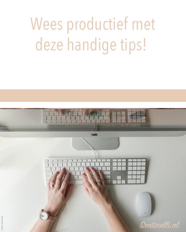 Wees productief met deze handige tips!