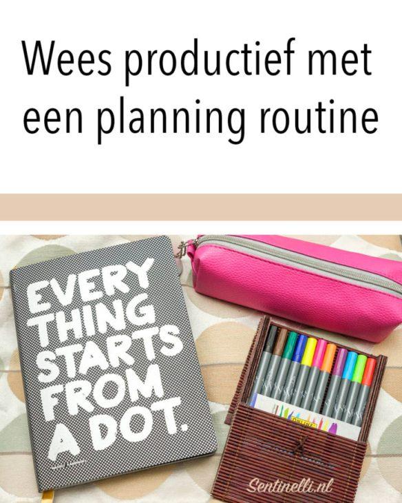 Wees productief met een planning routine