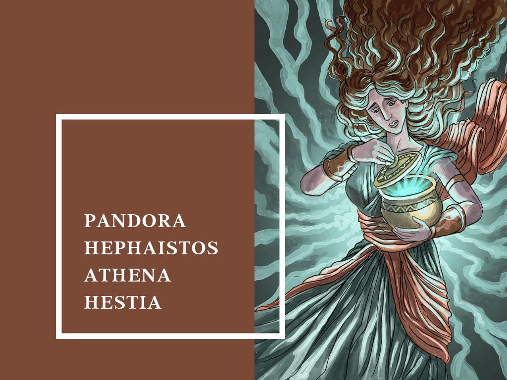 Pandora, Hephaistos, Athena ve Hestia Mitleri