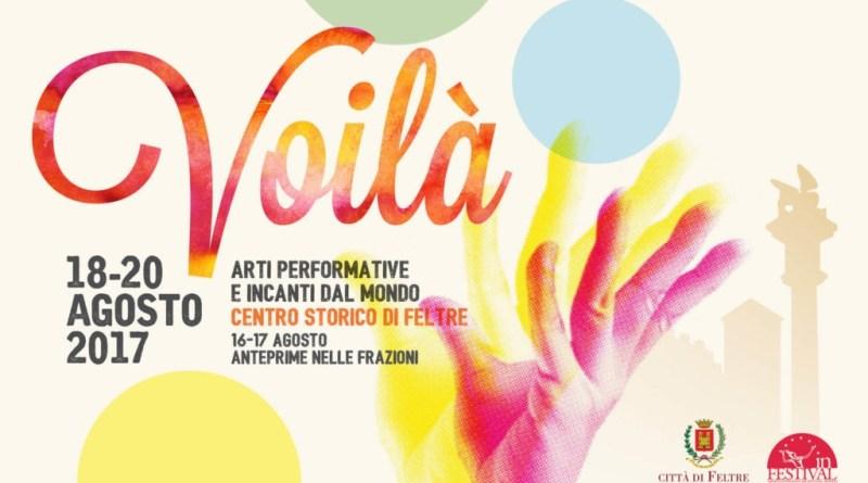 Voilà Festival a Feltre: questo venerdì il via alla rassegna di arte in strada, circo contemporaneo e culture del mondo nel centro storico di Feltre.