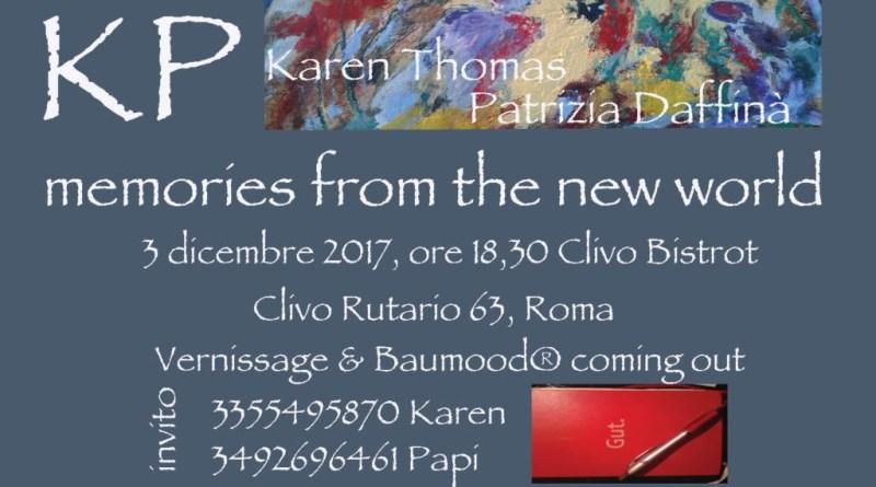 KP, Memories from the new world.La Mostra a 4 mani di Karen Thomas e Patrizia Daffinà ospita l'Installazione Baumood®Room: un luogo che è anche un'Anima