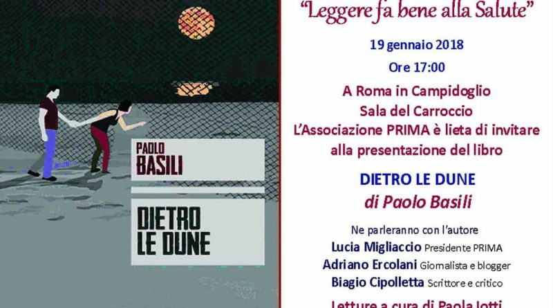 Sara una manifestazioneitinerante l'edizione 2018 si Leggere fa bene alla Salute ideata e guidata da Lucia Migliaccio. Al via venerdì 19 gennaio con Dietro le dune di Paolo Basili.