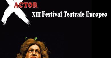 X Actor.XIII Festival Teatrale Europeo.Dal 22 al 27 febbraio alTeatro Abarico in via dei Sabelli 116 a Roma. Scambi tra Compagnie ed Accademie europee