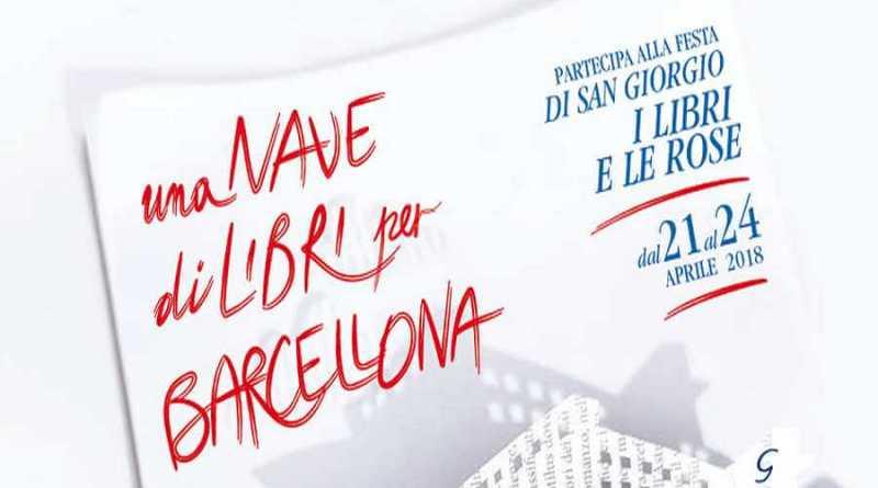 Dal 21 al 24 aprile la Nave dei libri per Barcellona. Civitavecchia-Porto Torres-Barcellona (A/R).Per partecipare a Barcellona alla Festa di San Giorgio, i libri e le rose organizzata dal mensile Leggere: tutti.
