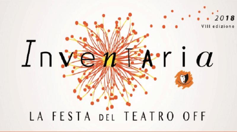 Giunto alla sua ottava edizione, il Festival Inventaria - La festa del teatro off, organizzato da artisti per artisti, si è affermato come l'evento di chiusura della stagione teatrale capitolina dal 3 maggio al 10 giugno.