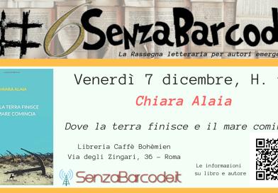 AllaLibreria Caffè Bohèmien, per il IV appuntamento con #6SenzaBarcode, è la volta di Chiara Alaia. Venerdì dicembre, dalle 17.