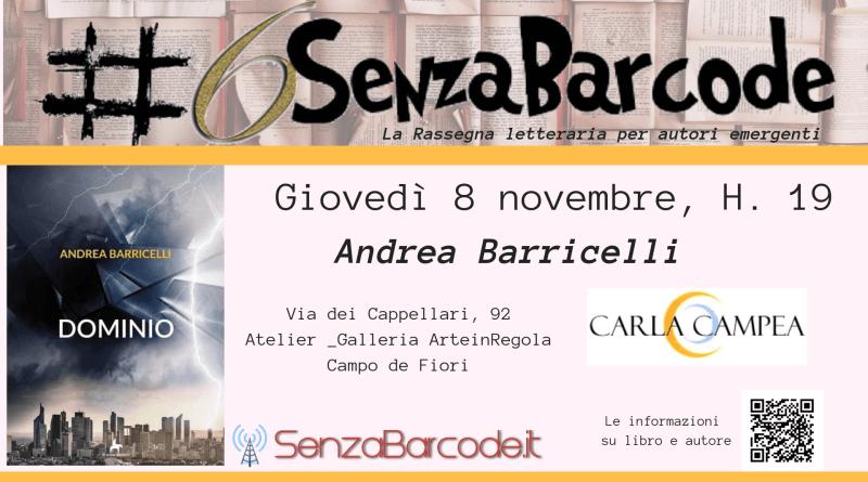 8 novembre, alla Galleria ArteInRegola, via dei Cappellari 92, torna #6SenzaBarcode conAndrea Barricelli e il suo Dominio.