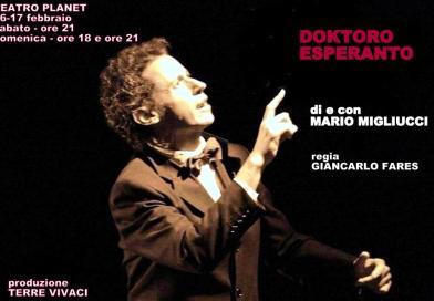 L' appassionante storia di un sognatore, Doktoro Esperanto. Terre vivaci produce uno spettacolo di e con Mario Migliucci. In scena al Teatro Planet il 16 e 17 febbraio