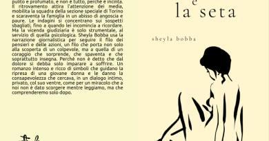 L'oro e la seta è un romanzo che parla di ripresa e celebra la scelta della vita. Sheyla Bobba e Articoli liberi e il progetto di distribuzione nelle scuole
