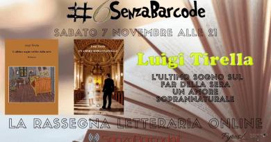 L'ultimo sogno sul far della Sera e Un amore soprannaturale vi aspettano, con l'autore Luigi Tirella, sabato 7 novembre alle 21a #6SenzaBarcodeOnline.