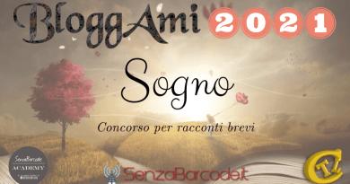 Al via Bloggami 2021. Torna il concorso per racconti brevi di SenzaBarcode e questa volta vi chiede un sogno.