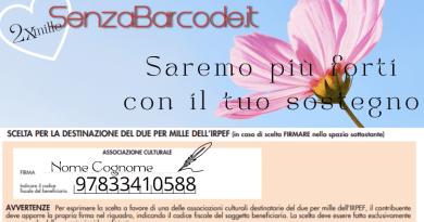 Torna il 2xMille alle Associazioni culturali. È possibile sostenere anche la non profit SenzaBarcode. Basta una firma!