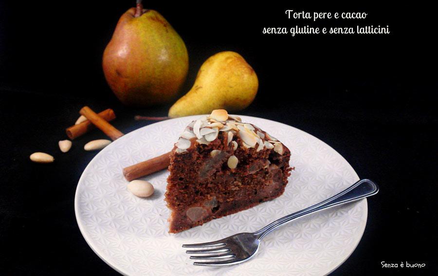 Torta pere e cacao senza glutine
