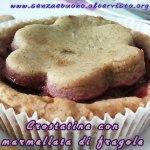 Crostatine senza glutine e veg con marmellata di fragole senza zucchero