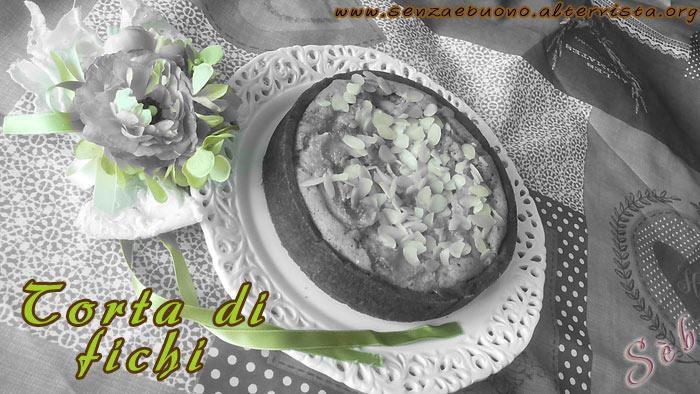 Torta di fichi con crema frangipane senza glutine e senza latte