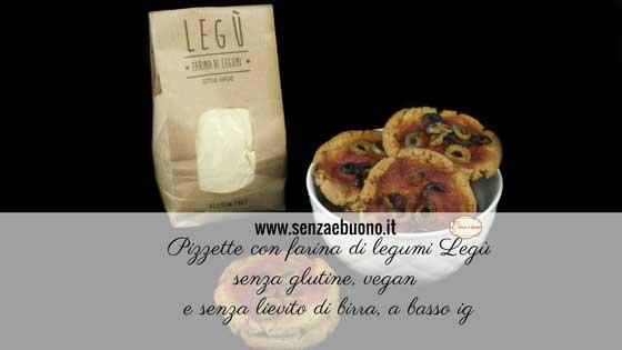 Pizzette con farina di legumi Legù vegan senza glutine| Senza è buono