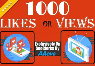 Get Instant 1000 Likes Or 1000 Views In Your Social Media Posts