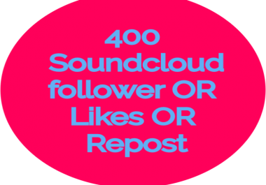 Instant deliver 400 Sound Cloud follower or likes or repost