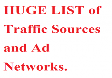 HUGE LIST of Traffic Sources and Ad Networks