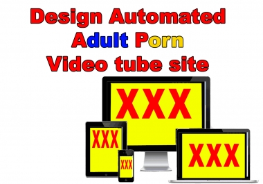 Design automated adult porn video tube site