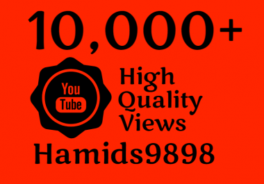 Super Fast 10,000+ High Quality YouTube Vie ws Plus Free 100 Youtube Li kes