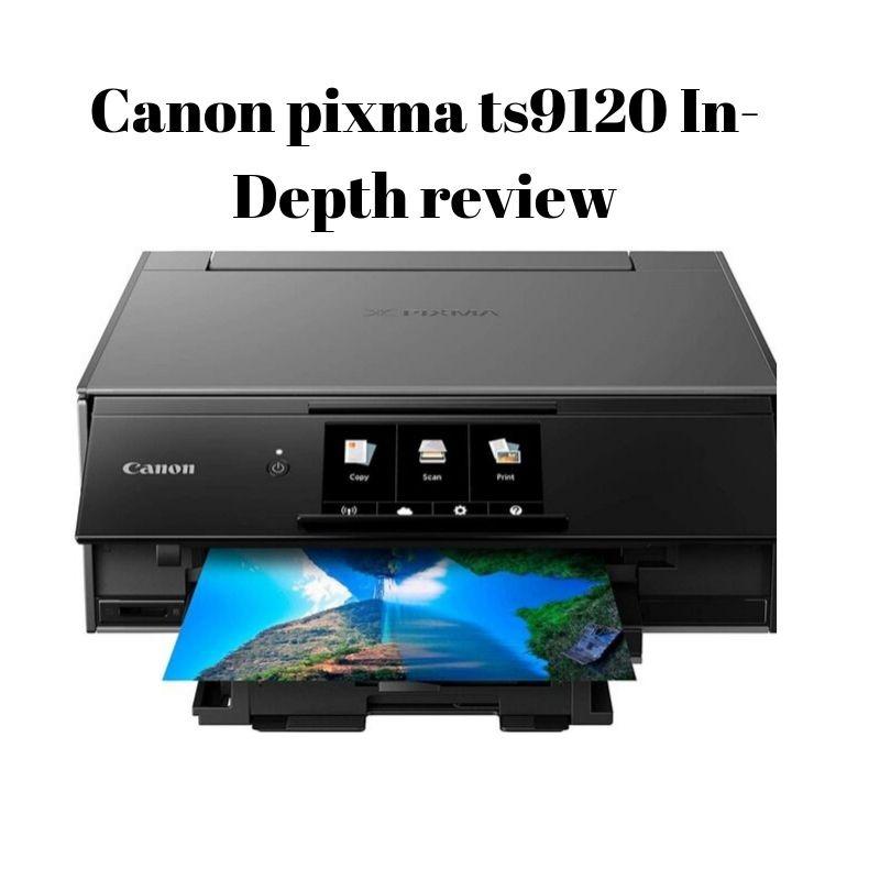 canon pixma ts9120 review