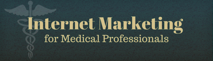 The Importance of Internet Marketing for Medical Professionals