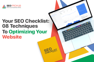 Your SEO Checklist: 8 techniques to Optimizing Your Website