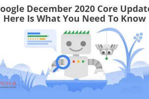 Google December 2020 Core Update. Here Is What You Need To Know